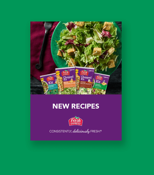 Download our recipe book, featuring our Fresh NEW Salad Kits.